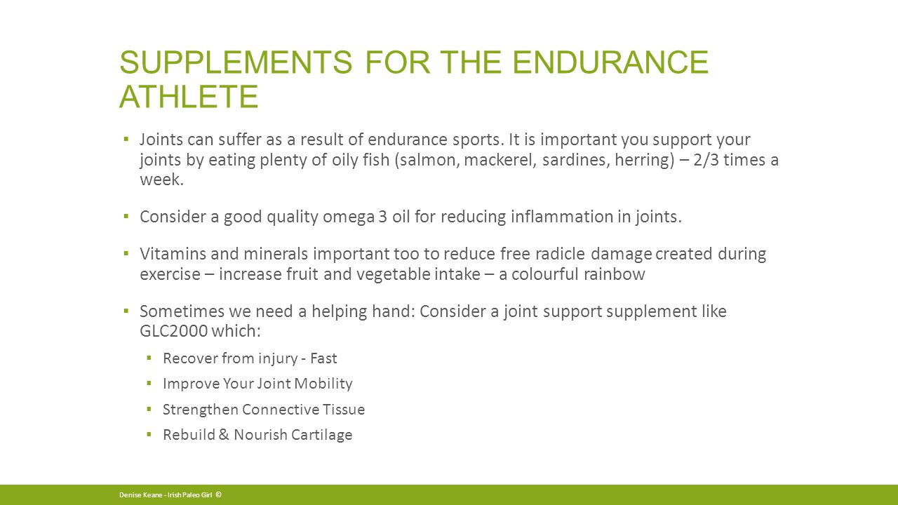 SUPPLEMENTS FOR THE ENDURANCE ATHLETE ▪ Joints can suffer as a result of endurance sports.