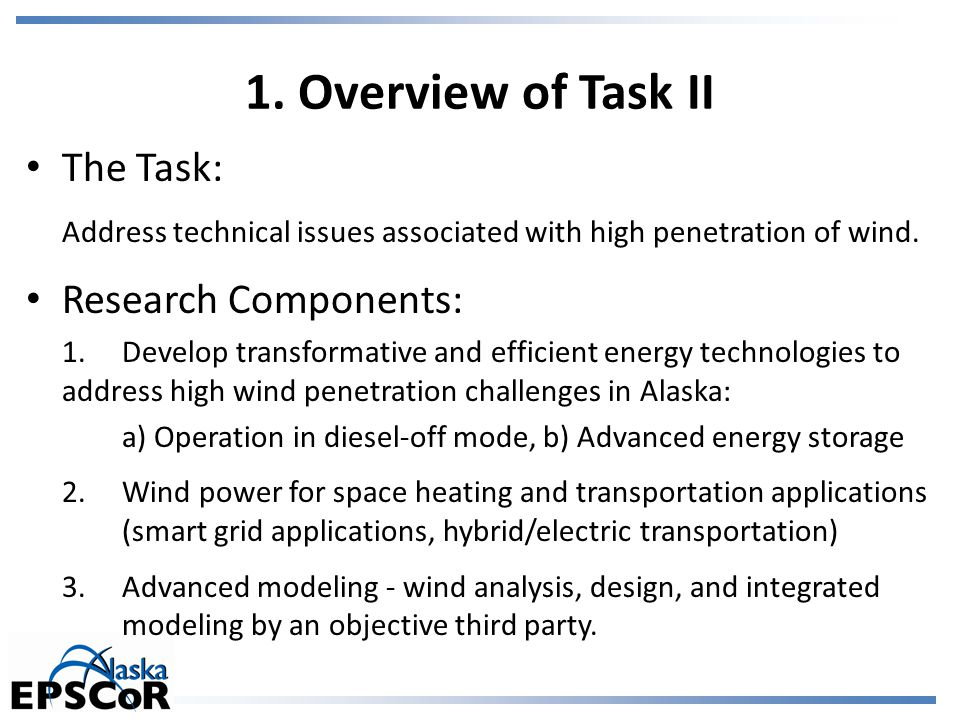 The Task: Address technical issues associated with high penetration of wind. Research Components: 1. Develop transformative and efficient energy techn