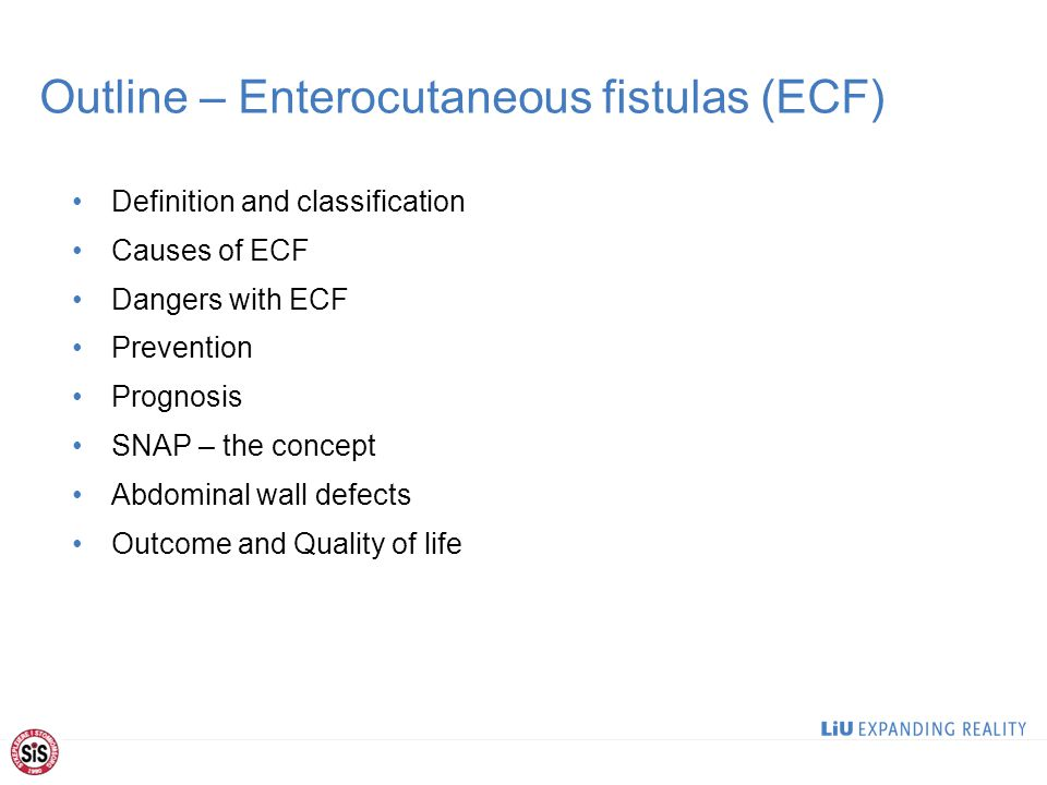 Outline – Enterocutaneous fistulas (ECF) Definition and classification Causes of ECF Dangers with ECF Prevention Prognosis SNAP – the concept Abdominal wall defects Outcome and Quality of life 2
