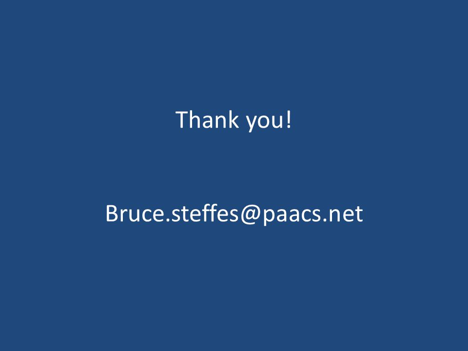 Thank you! Bruce.steffes@paacs.net