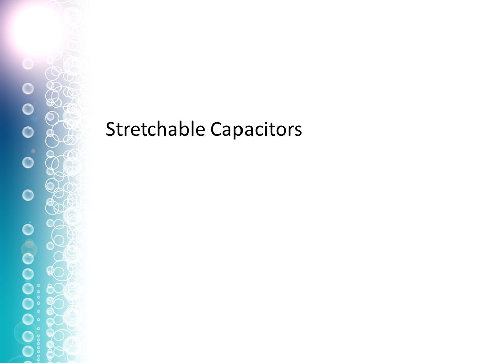 Stretchable Capacitors