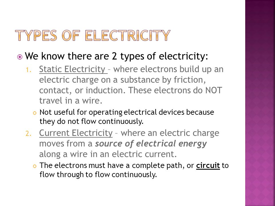  We know there are 2 types of electricity: 1.