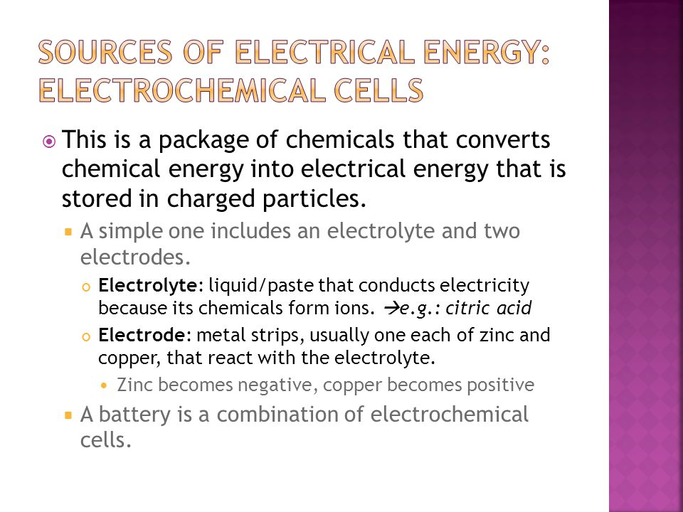  This is a package of chemicals that converts chemical energy into electrical energy that is stored in charged particles.