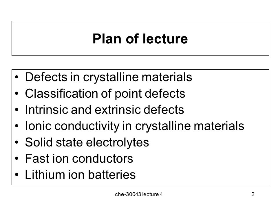 3 Defects in crystalline materials Crystalline materials are not perfect above 0K, since at finite temperatures atoms can move from their lattice positions.