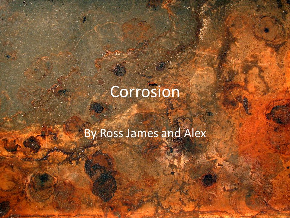 Corrosion- What is it.Corrosion comes from the Latin word Corrodere and means To gnaw .