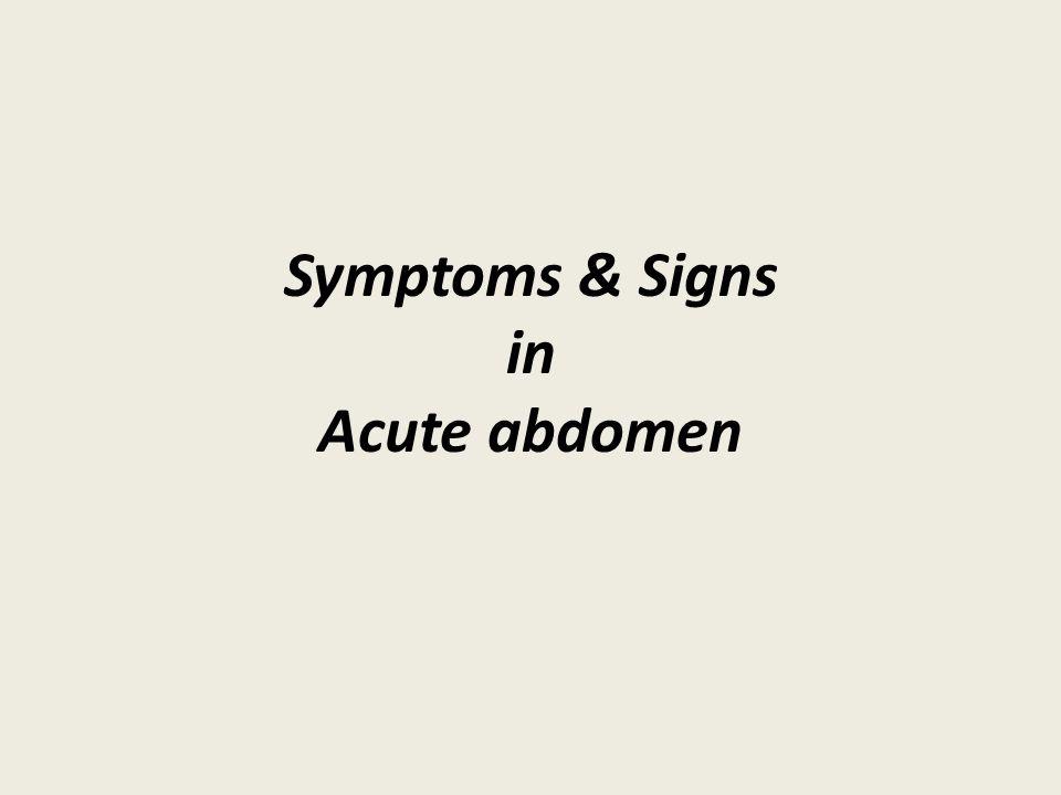 Symptoms & Signs in Acute abdomen