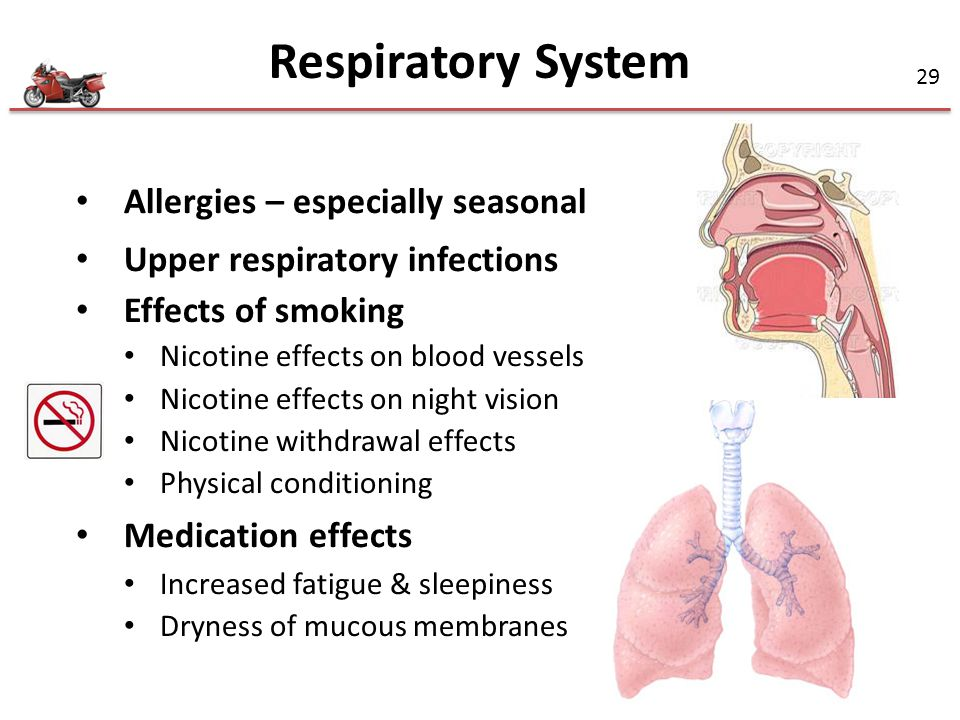 29 Allergies – especially seasonal Upper respiratory infections Effects of smoking Nicotine effects on blood vessels Nicotine effects on night vision