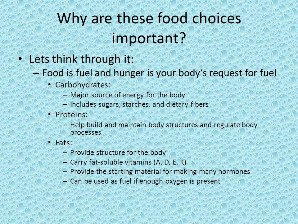 Why are these food choices important.