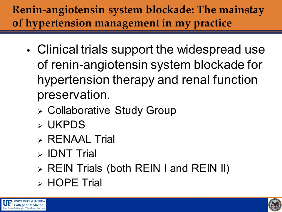 Renin-angiotensin system blockade: The mainstay of hypertension management in my practice  Clinical trials support the widespread use of renin-angiot