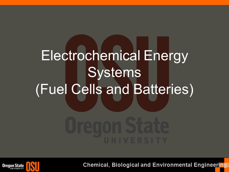 Chemical, Biological and Environmental Engineering Electrochemical Energy Systems (Fuel Cells and Batteries)