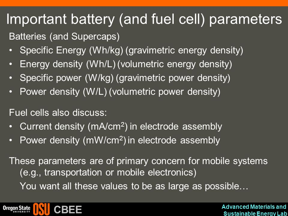 Advanced Materials and Sustainable Energy Lab CBEE Important battery (and fuel cell) parameters Batteries (and Supercaps) Specific Energy (Wh/kg) (gra