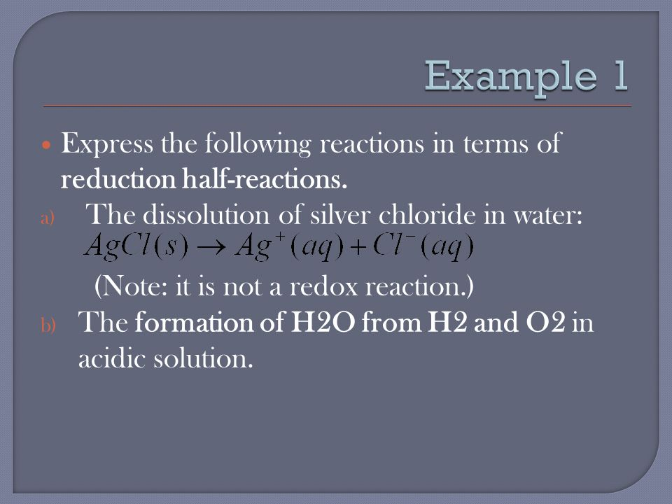 Express the following reactions in terms of reduction half-reactions.