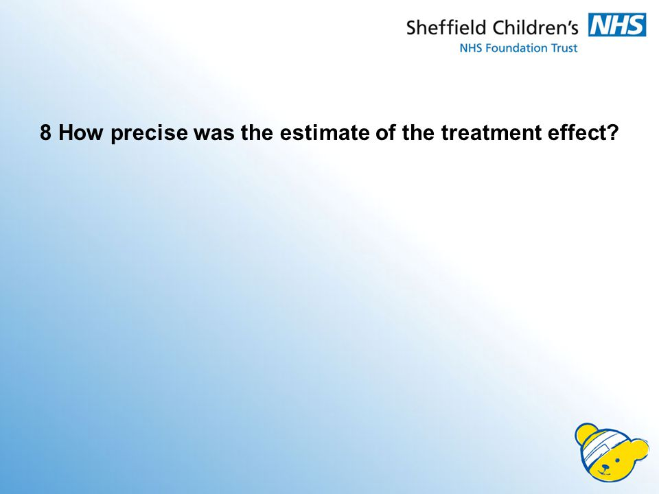 8 How precise was the estimate of the treatment effect