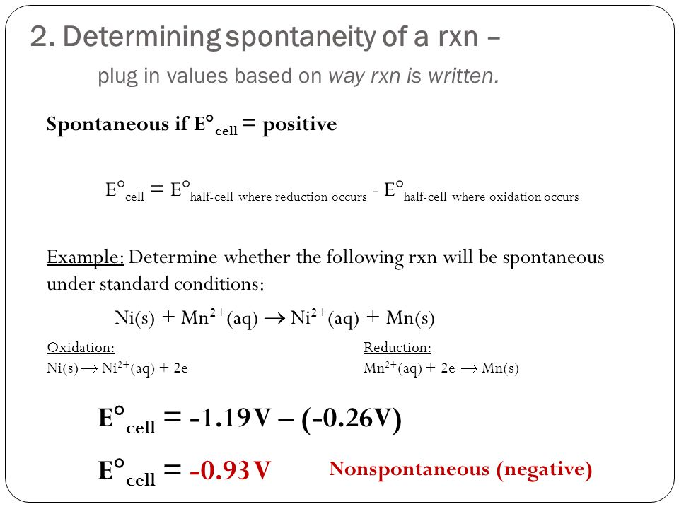 2.Determining spontaneity of a rxn – plug in values based on way rxn is written.