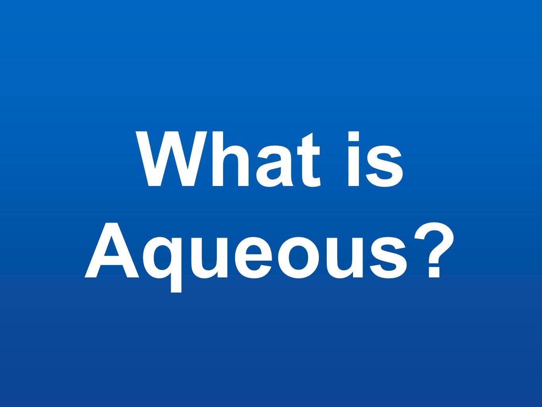 What is Aqueous?