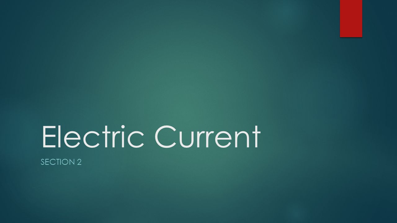 Electric Current SECTION 2