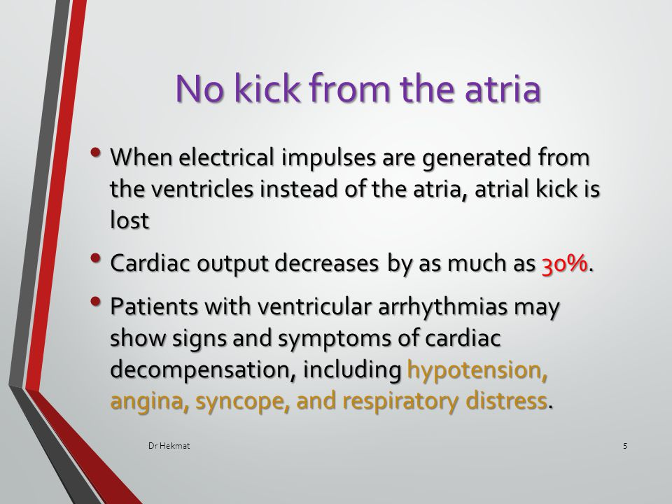 Potential to kill Although ventricular arrhythmias may be benign, they're potentially deadly because the ventricles are ultimately responsible for cardiac output.
