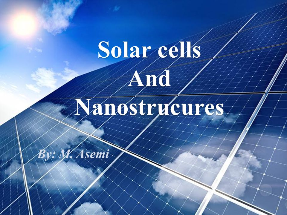 Solar cells And Nanostrucures By: M. Asemi 2