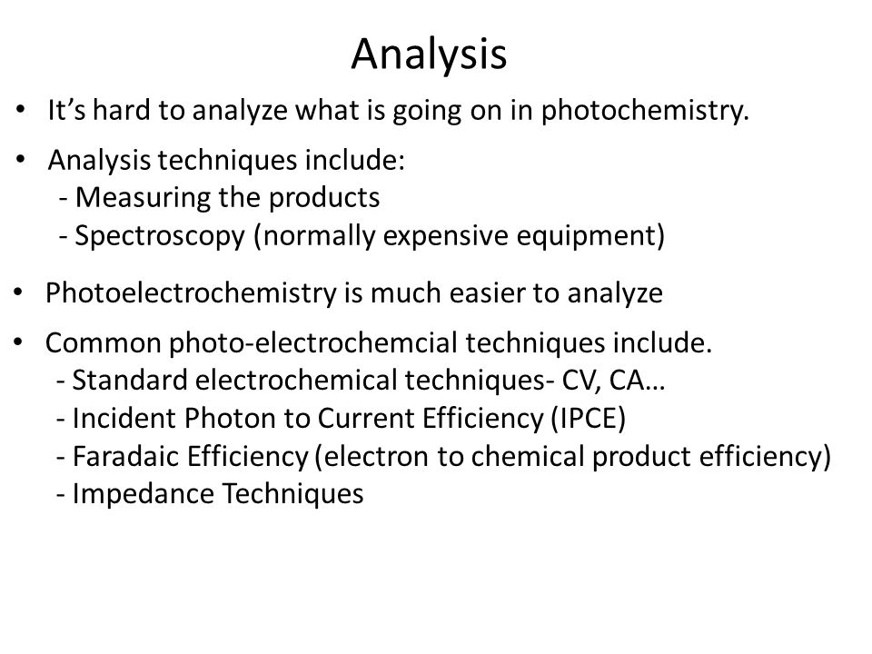 Analysis It's hard to analyze what is going on in photochemistry.