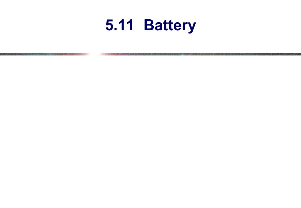 5.11 Battery