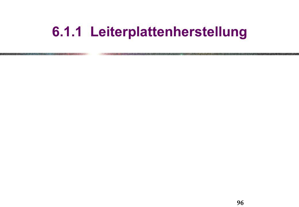 6.1.1 Leiterplattenherstellung 96