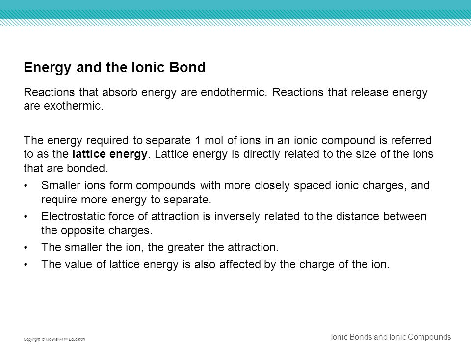 Energy and the Ionic Bond Reactions that absorb energy are endothermic.