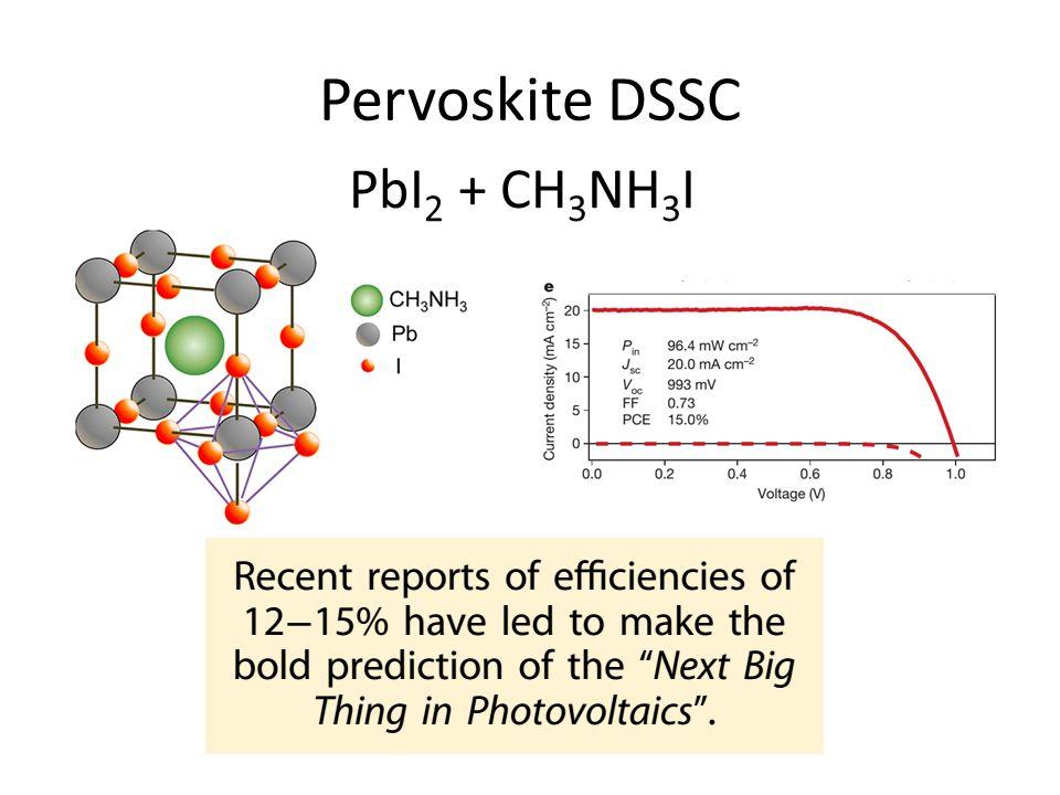 Pervoskite DSSC PbI 2 + CH 3 NH 3 I