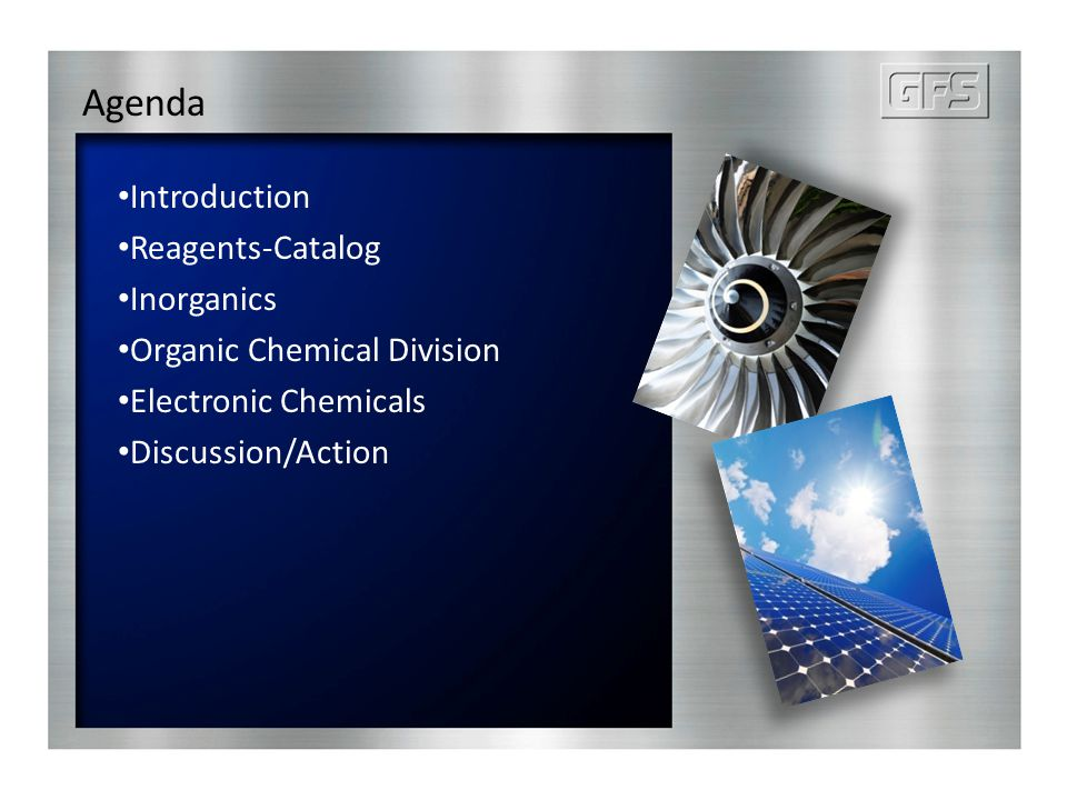 Agenda Introduction Reagents-Catalog Inorganics Organic Chemical Division Electronic Chemicals Discussion/Action