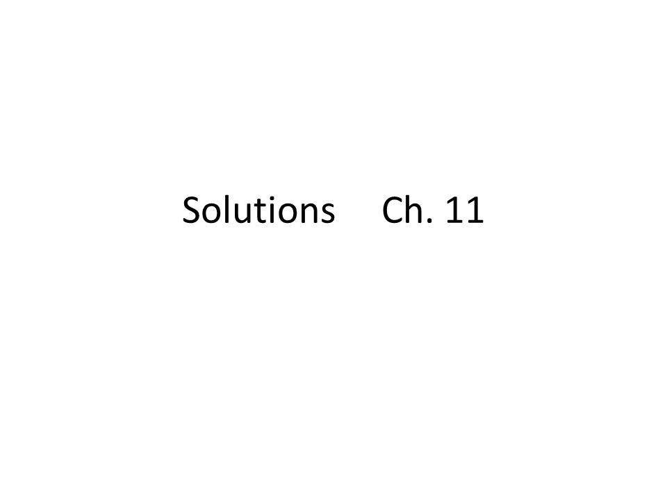 Osmotic Pressure Excess pressure on a solution with greater volume of solvent (see Figure 11.18) By applying more pressure than the osmotic pressure to a container, you can create reverse osmosis – Desalinization !!!