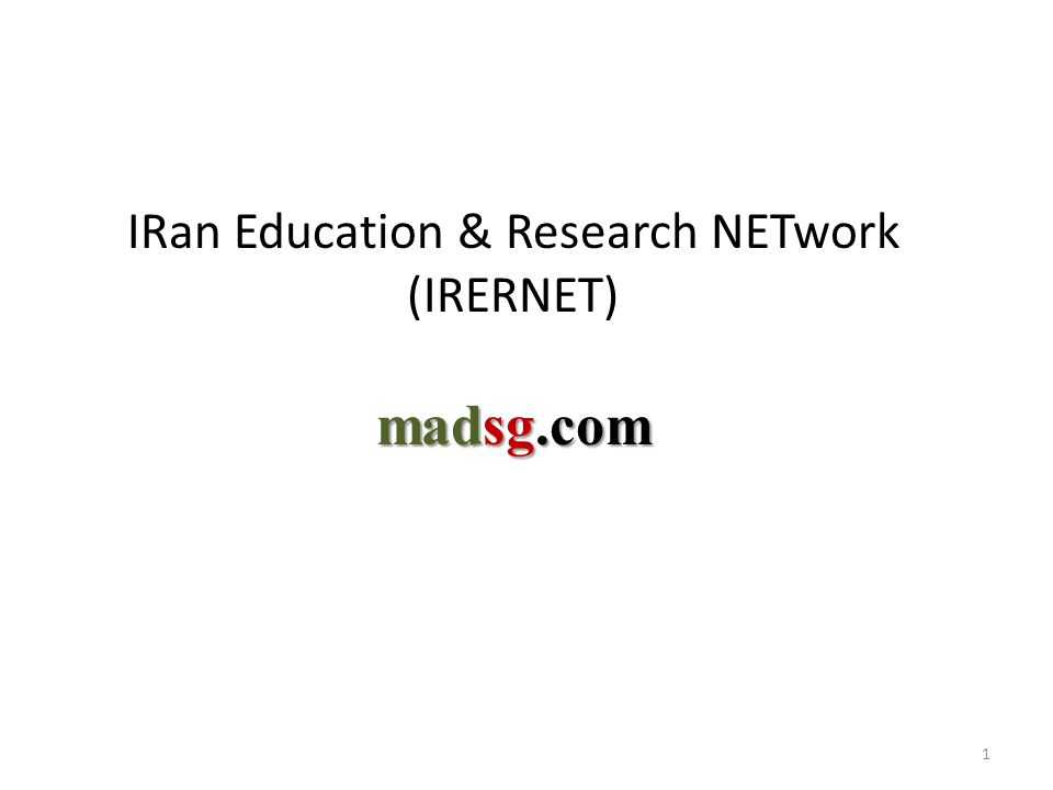 1 IRan Education & Research NETwork (IRERNET) madsg.com