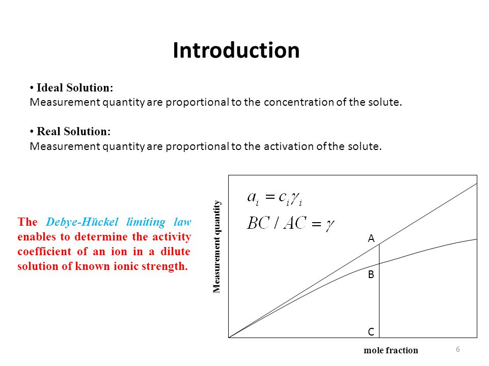 Ideal Solution: Measurement quantity are proportional to the concentration of the solute.
