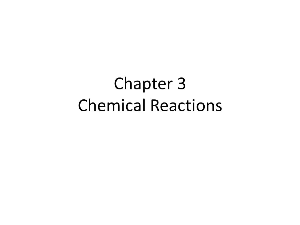 Chapter 3 Chemical Reactions