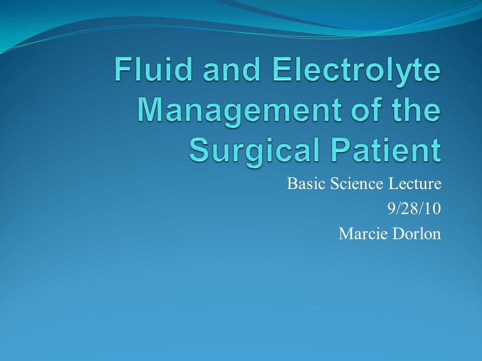 Introduction Changes in fluid volume and electrolyte composition occur: preoperatively, intraoperatively, postoperatively, and in trauma and sepsis Important to recognize and understand how to manage changes http://www.youtube.com/watch?v=-Vw2CrY9Igs