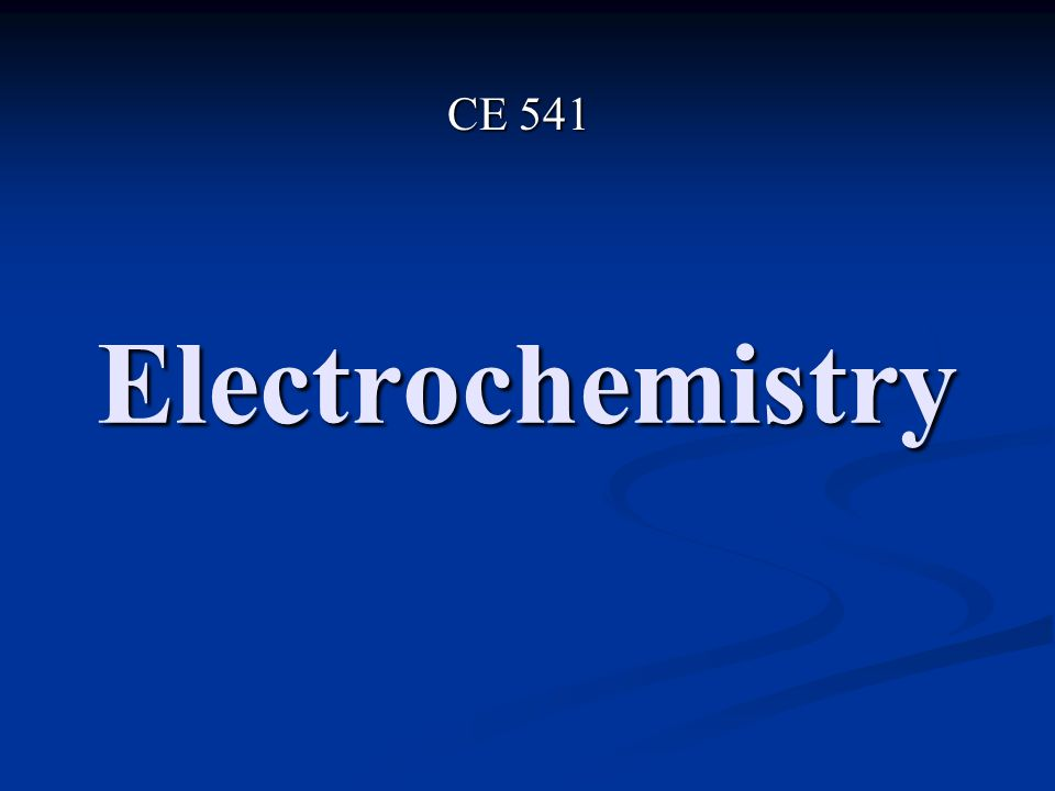 Electrochemistry is the relationship between Chemical Phenomena and Electrical Phenomena It is needed in Environmental Engineering to understand: Corrosion Corrosion Electrochemical oxidation of wastes Electrochemical oxidation of wastes Analytical procedures Analytical procedures Automatic monitoring of waste streams Automatic monitoring of waste streams Oxidation-reduction reactions Oxidation-reduction reactions