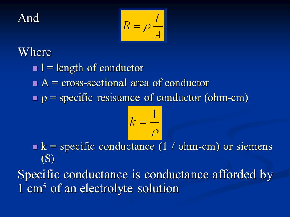 AndWhere l = length of conductor l = length of conductor A = cross-sectional area of conductor A = cross-sectional area of conductor  = specific resi