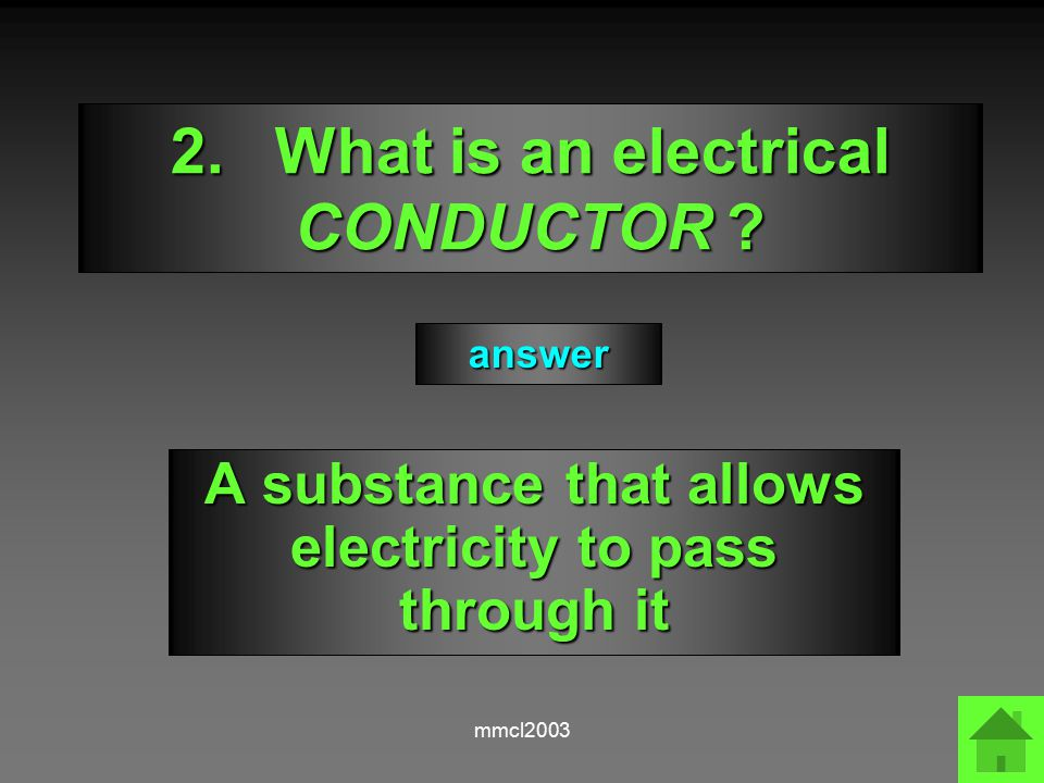 mmcl2003 2.What is an electrical CONDUCTOR .