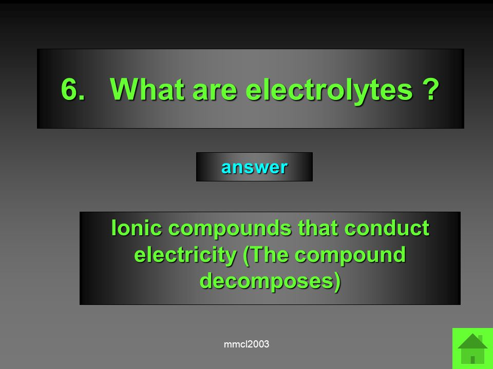 mmcl2003 5.What types of substances do NOT conduct electricity .