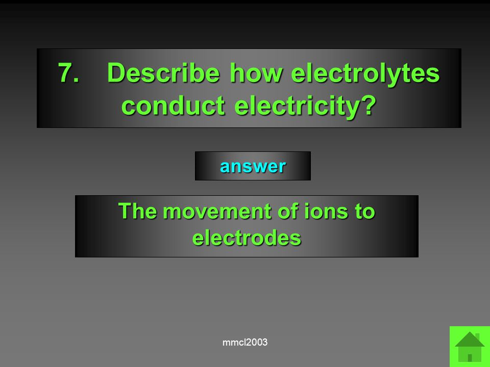 mmcl2003 6.What are electrolytes .