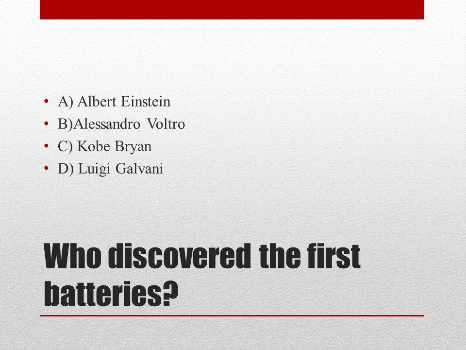 Who discovered the first batteries.