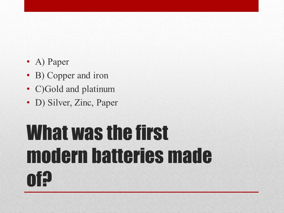 What was the first modern batteries made of.