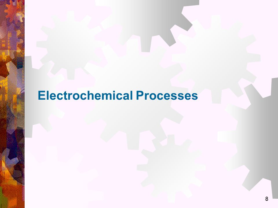8 Electrochemical Processes