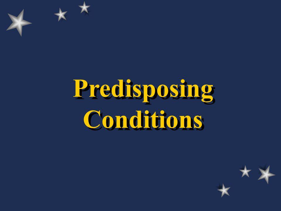 Predisposing Conditions