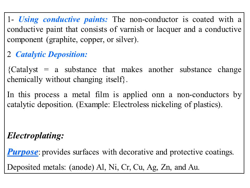 1- Using conductive paints: The non-conductor is coated with a conductive paint that consists of varnish or lacquer and a conductive component (graphite, copper, or silver).