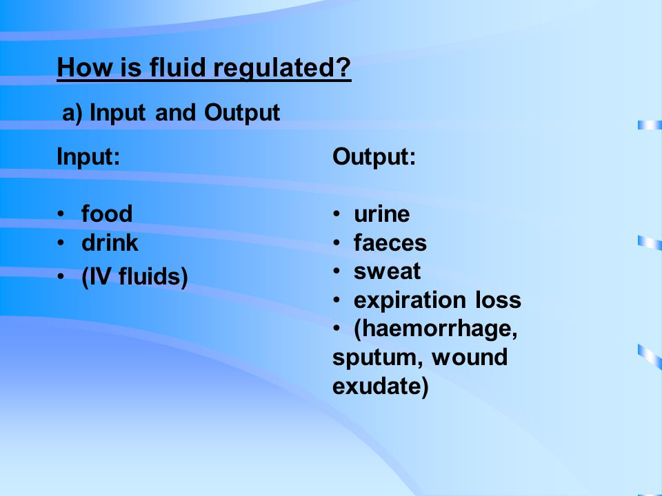 How is fluid regulated.