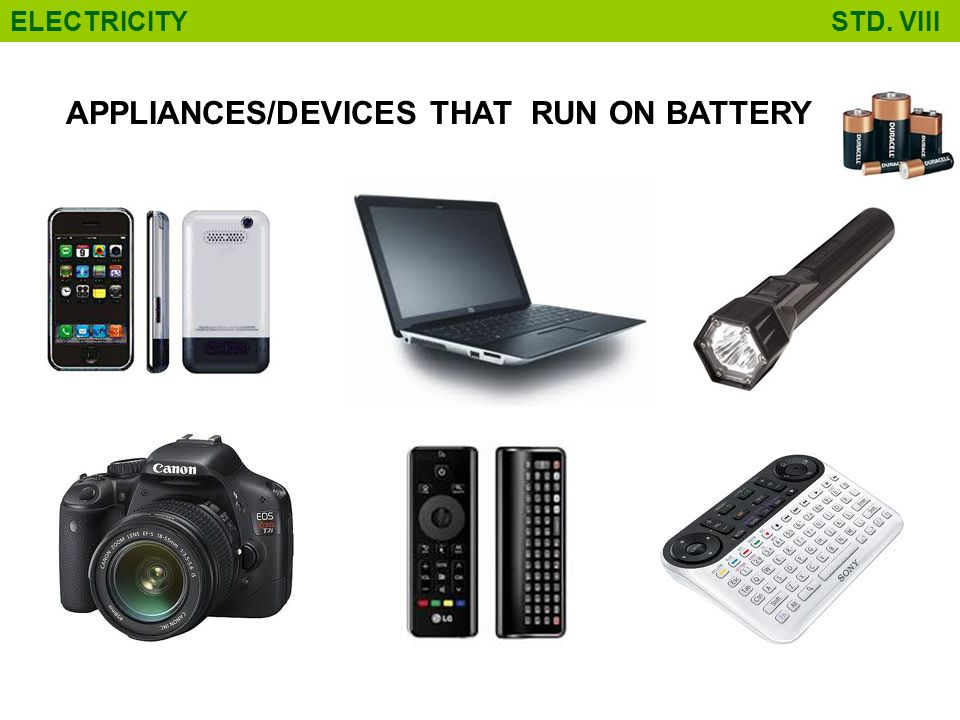 APPLIANCES/DEVICES THAT RUN ON BATTERY ELECTRICITY STD. VIII