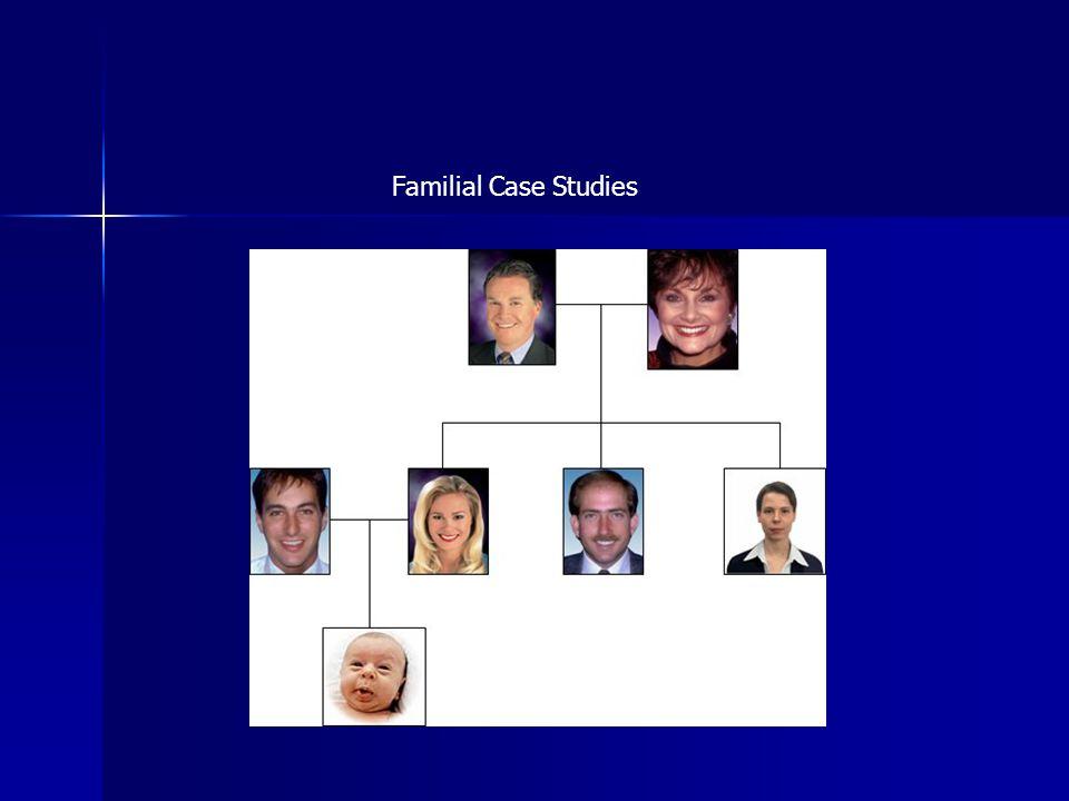 Familial Case Studies