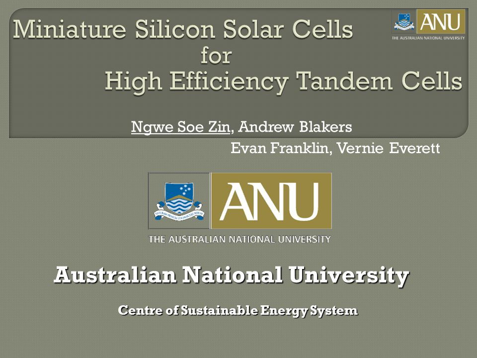 Ngwe Soe Zin, Andrew Blakers Australian National University Centre of Sustainable Energy System Evan Franklin, Vernie Everett