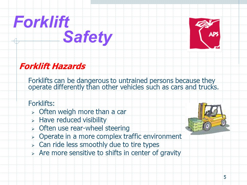 26 Forklift Safety Safe Forklift Operation 5.Inspection – pre- and post-trip:  Horn  Fluid levels  Battery  Hour meter Report problems to your supervisor!