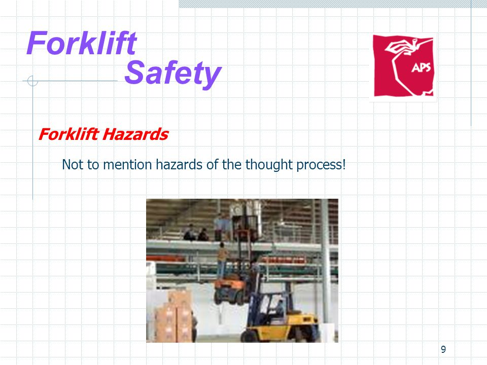 20 Forklift Safety Safe Forklift Operation 3.Driving  Be aware of: oil spots, wet spots, loose object or holes  Avoid if possible: ice, mud, gravel, sand and soft dirt  Make sure area you are driving over can support the weight of the truck and the load
