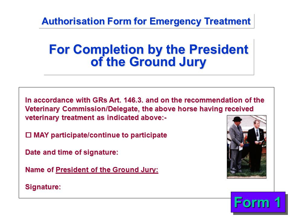 For Completion by the President of the Ground Jury In accordance with GRs Art. 146.3. and on the recommendation of the Veterinary Commission/Delegate,